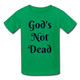 God's Not Dead Kids' T-Shirt - kelly green