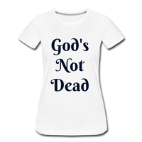 God's Not Dead Women's Premium T-Shirt - white