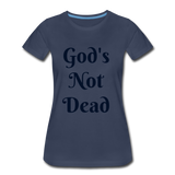 God's Not Dead Women's Premium T-Shirt - navy