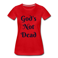 God's Not Dead Women's Premium T-Shirt - red