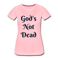 God's Not Dead Women's Premium T-Shirt - pink