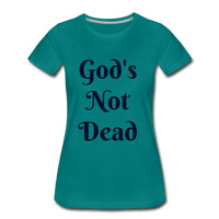 God's Not Dead Women's Premium T-Shirt - teal
