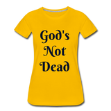 God's Not Dead Women's Premium T-Shirt - sun yellow