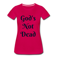 God's Not Dead Women's Premium T-Shirt - dark pink