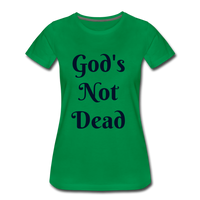 God's Not Dead Women's Premium T-Shirt - kelly green