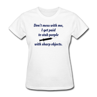 Don't Mess with Me Women's T-Shirt - white