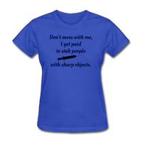 Don't Mess with Me Women's T-Shirt - royal blue