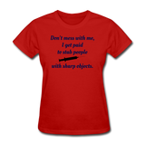Don't Mess with Me Women's T-Shirt - red