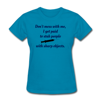 Don't Mess with Me Women's T-Shirt - turquoise
