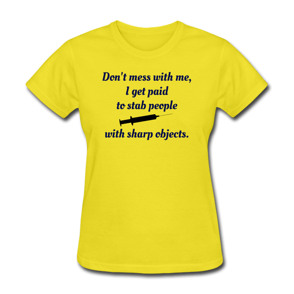 Don't Mess with Me Women's T-Shirt - yellow