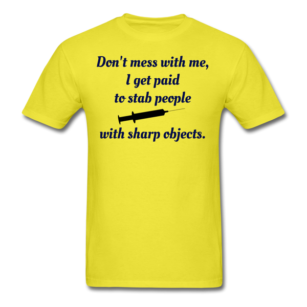 Don't Mess with Me Unisex Classic T-Shirt - yellow