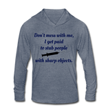 Don't Mess with Me Unisex Tri-Blend Hoodie Shirt - heather blue