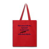 Don't Mess with Me Tote Bag - red