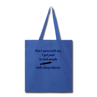 Don't Mess with Me Tote Bag - royal blue