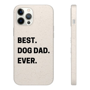 Best Dog Dad Ever Biodegradable Phone Case