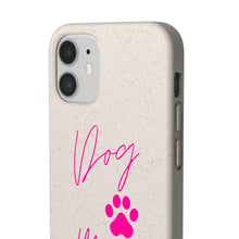 Load image into Gallery viewer, Dog Mom Biodegradable Phone Case