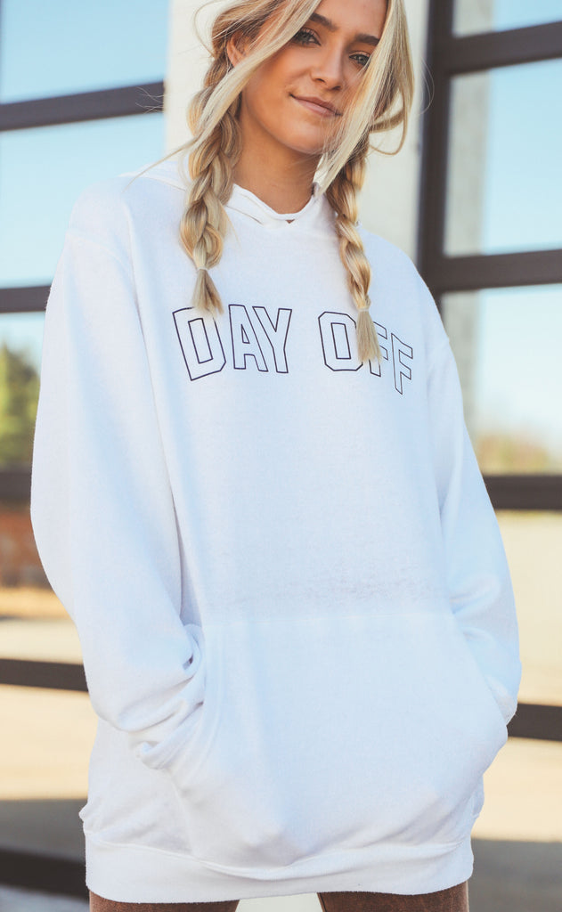friday + saturday: day off hooded sweatshirt
