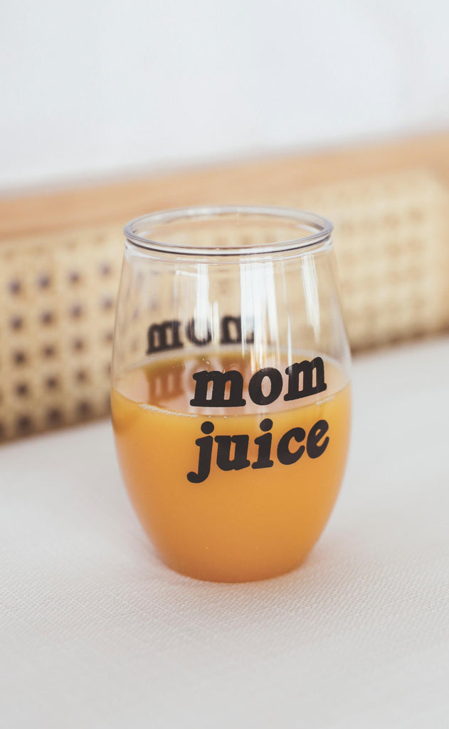 friday + saturday: mom juice wine glass