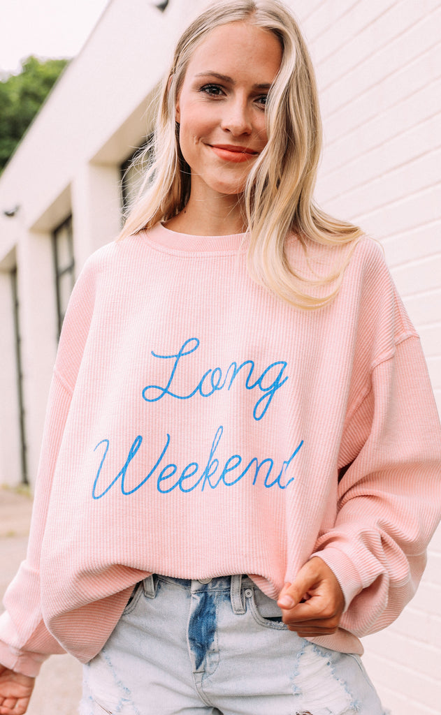 friday + saturday: long weekend corded sweatshirt