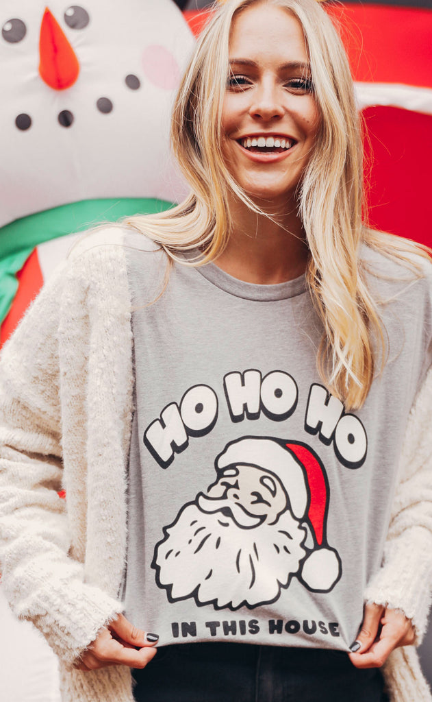 friday + saturday: ho ho ho in this house t shirt