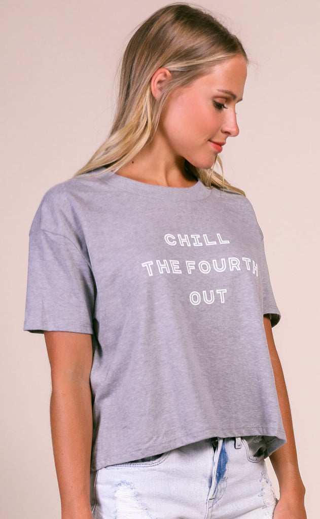 friday + saturday: chill the fourth out crop t shirt
