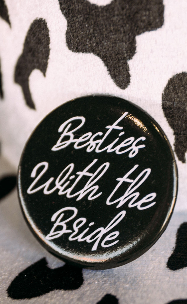 friday + saturday: besties with the bride button - black