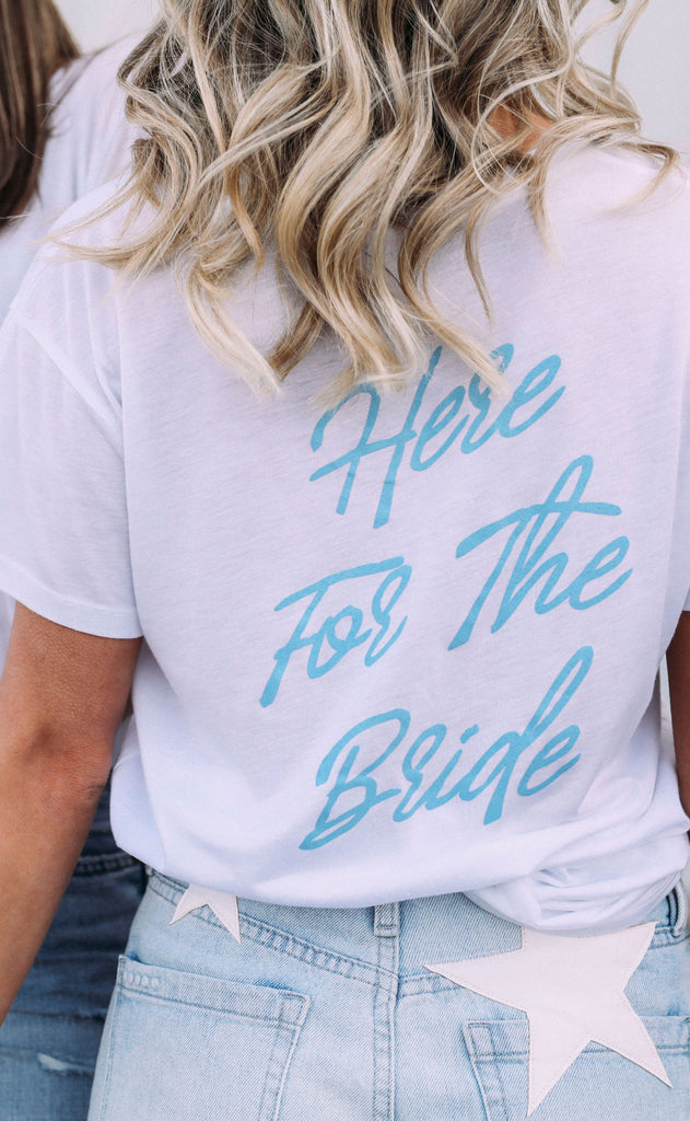friday + saturday: bestie // here for the bride t shirt