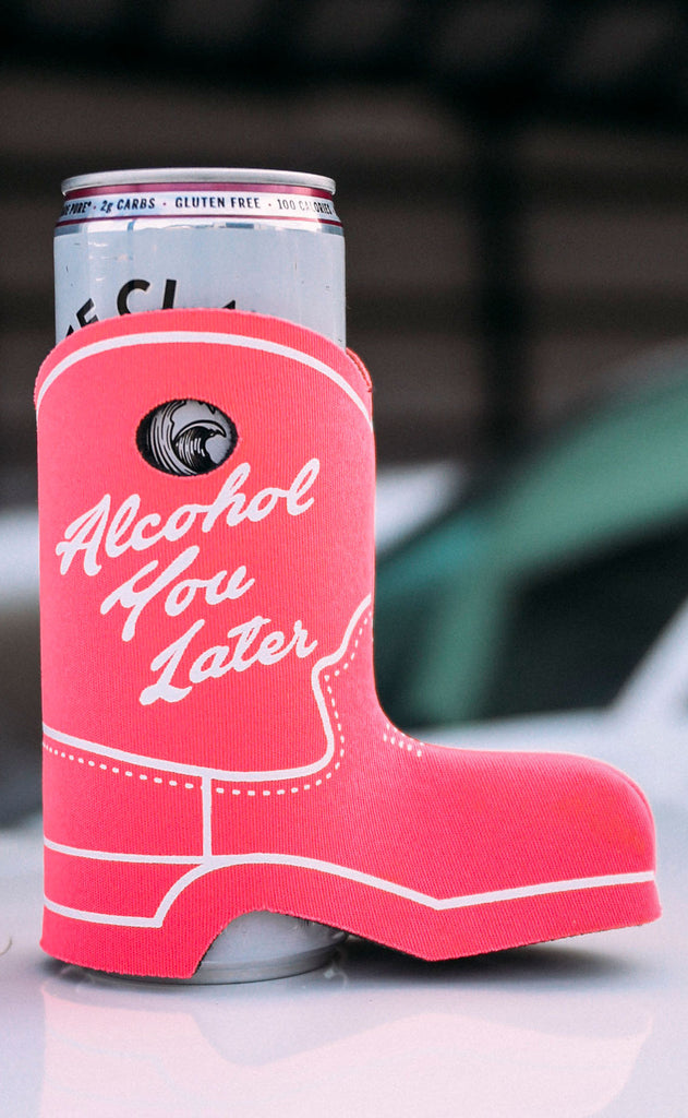 friday + saturday: cowboy boot drink sleeve - alcohol you later
