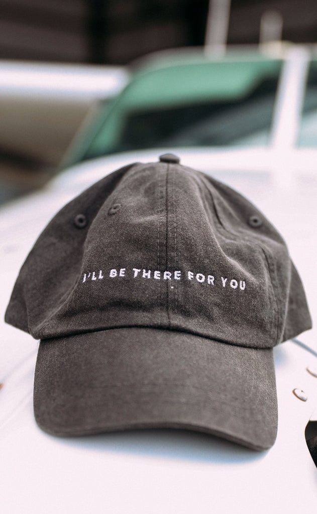 friday + saturday: i'll be there for you hat