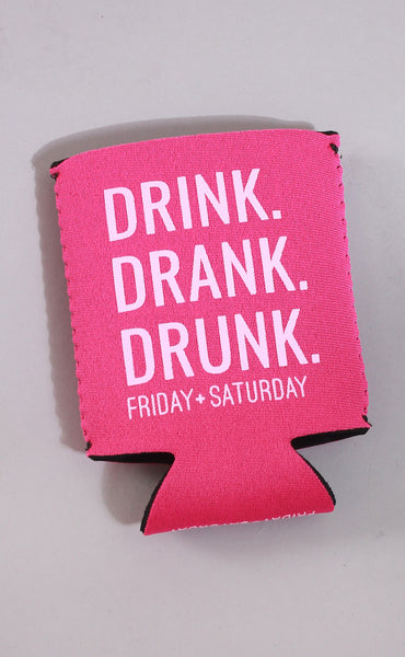 friday + saturday: drink drank drunk koozie