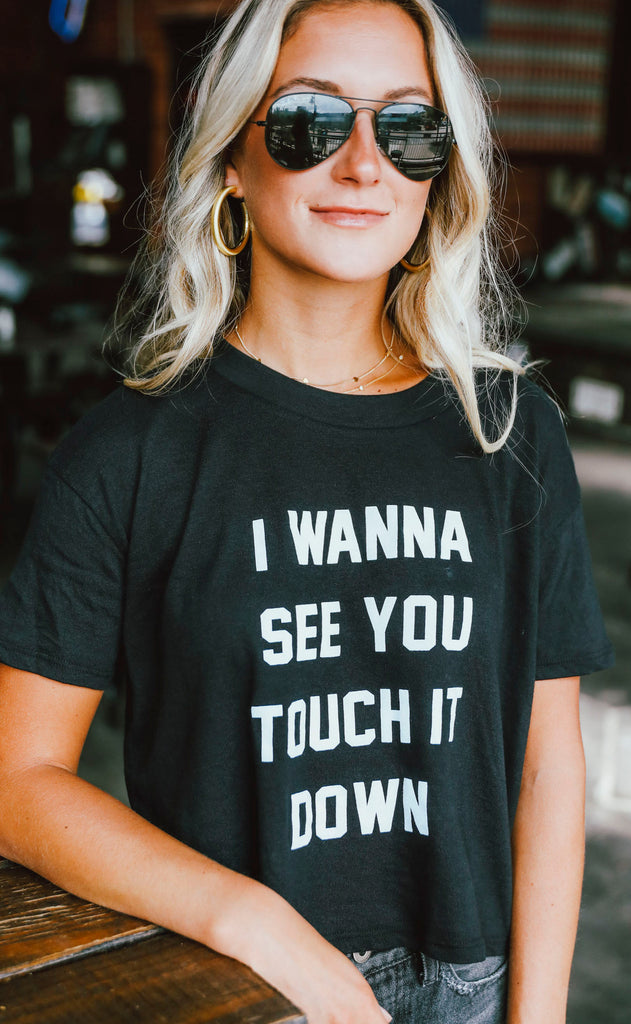 charlie southern: i wanna see you touch it down crop t shirt