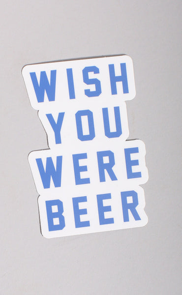 wish you were beer stickers