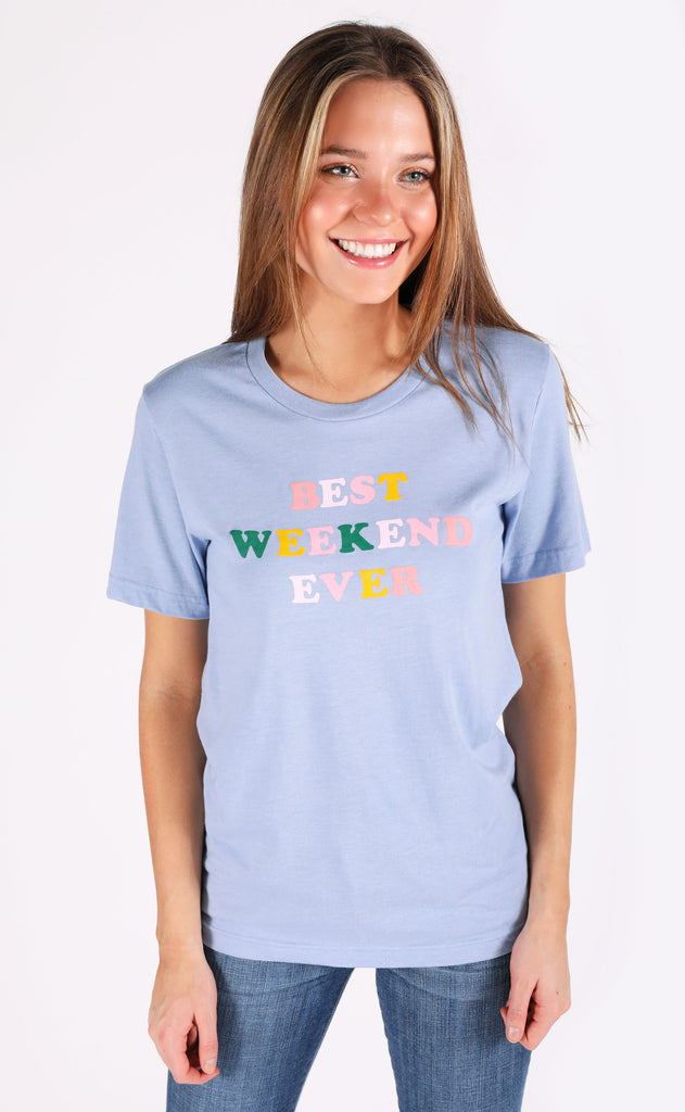 friday + saturday: best weekend ever t shirt - rainbow (PRE-ORDER)
