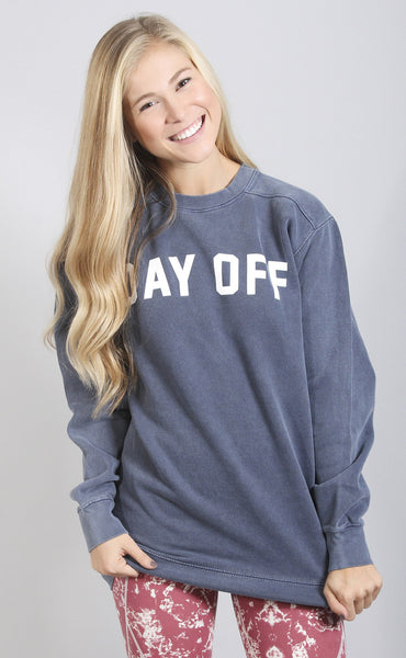 friday + saturday: day off sweatshirt