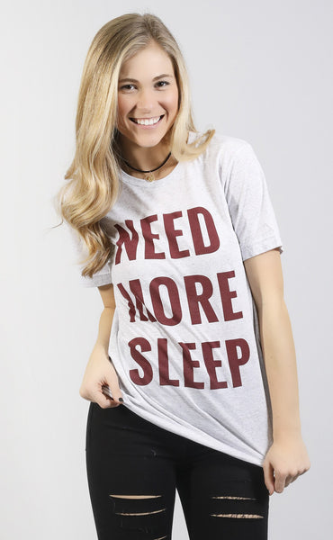 friday + saturday: need more sleep t shirt