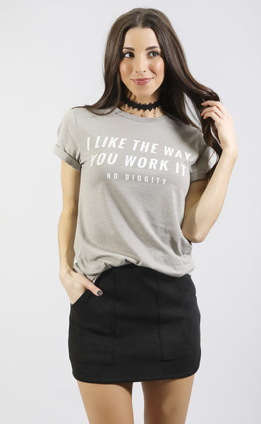 friday + saturday: i like the way you work it t shirt
