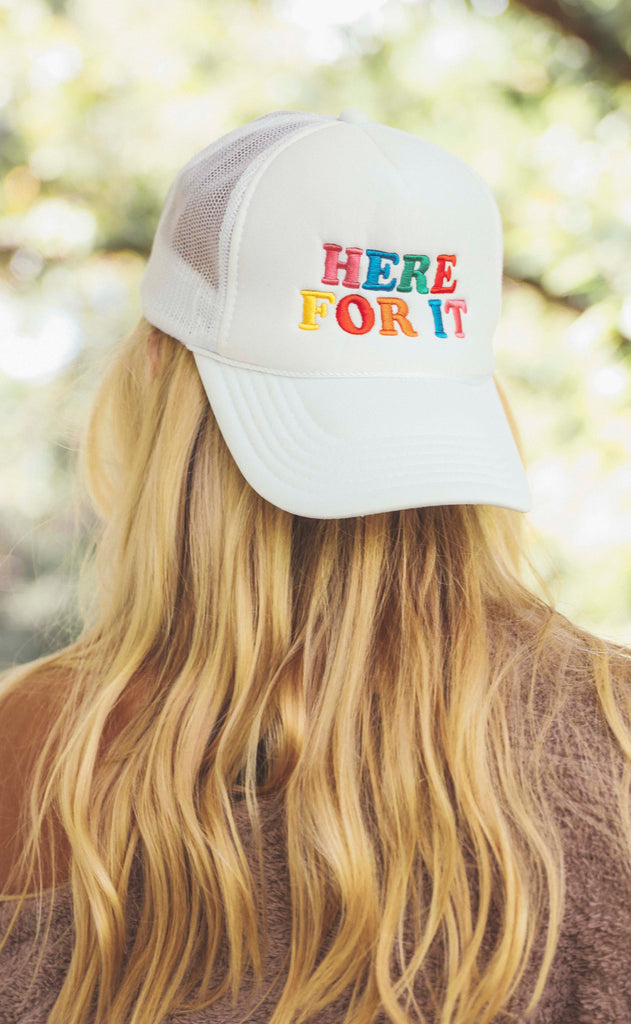 'here for it' trucker hat