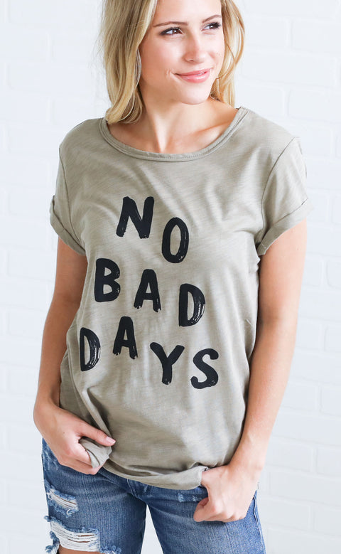 no bad days graphic tee