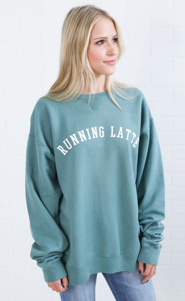 friday + saturday: running latte sweatshirt