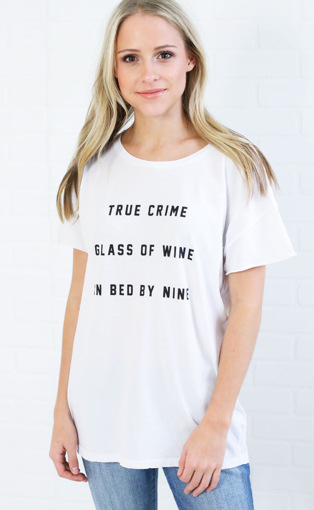 friday + saturday: true crime glass of wine t shirt