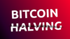 The Bitcoin Halving: A Beginner's Guide