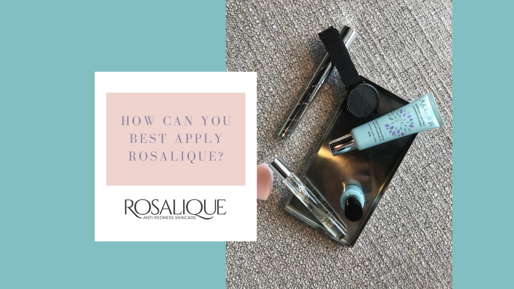 How can you best apply Rosalique?
