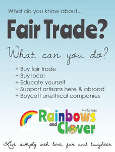 Why do we choose to manufacture Fair Trade and Ethically?-Rainbows and Clover