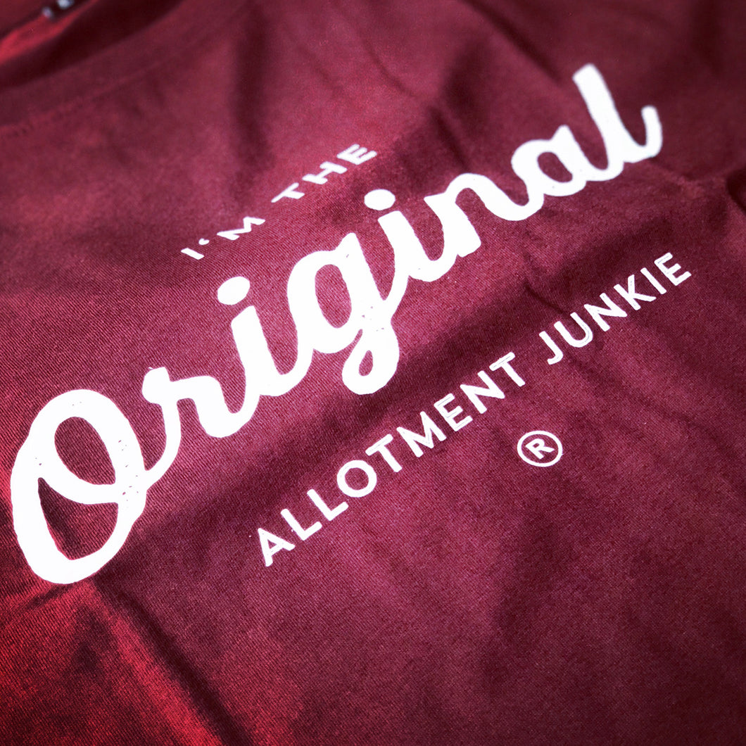 I'm the Original Allotment Junkie - burgundy t-shirt by Allotment Junkie®