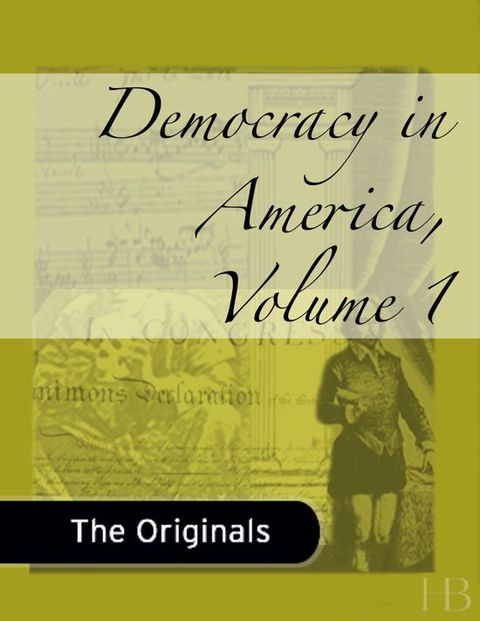 Democracy in America, Volume 1 | Zookal Textbooks | Zookal Textbooks