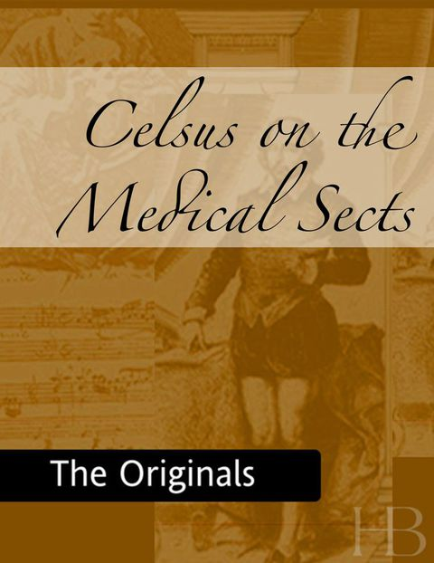 Celsus on the Medical Sects | Zookal Textbooks | Zookal Textbooks