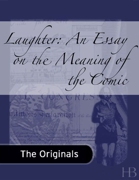 Laughter: An Essay on the Meaning of the Comic | Zookal Textbooks | Zookal Textbooks