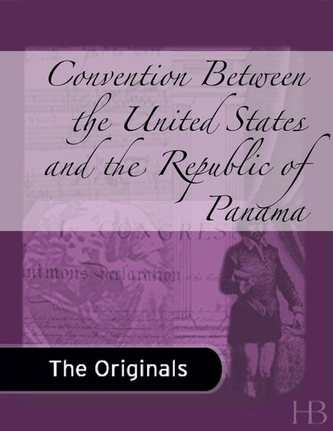 Convention Between the United States and the Republic of Panama | Zookal Textbooks | Zookal Textbooks