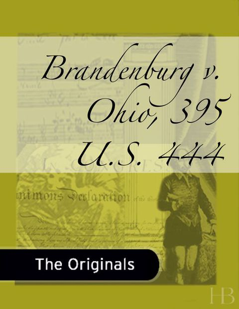 Brandenburg v. Ohio, 395 U.S. 444 | Zookal Textbooks | Zookal Textbooks