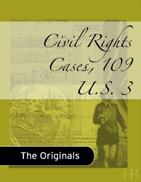 Civil Rights Cases, 109 U.S. 3 | Zookal Textbooks | Zookal Textbooks